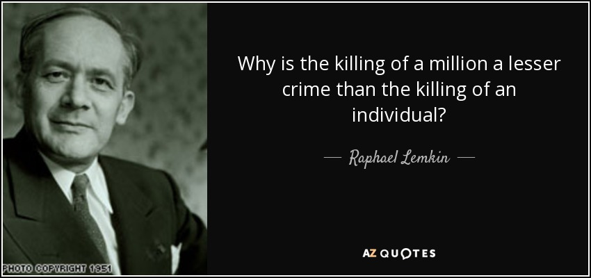 quote-why-is-the-killing-of-a-million-a-lesser-crime-than-the-killing-of-an-individual-raphael-lemkin-107-82-82